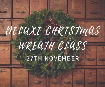 Deluxe Christmas Wreath Making Class - 27th November 2019